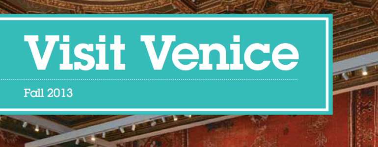 VISIT VENICE Fall 2013 – Our Magazine is online!