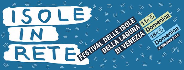 Isole in Rete, the Venetian Lagoon Festival 2014