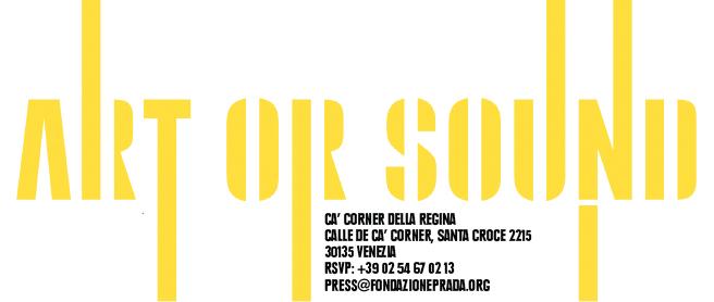 Art or Sound – Fondazione Prada