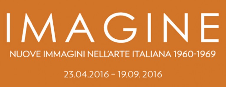 IMAGINE. NEW IMAGERY IN ITALIAN ART 1960-1969