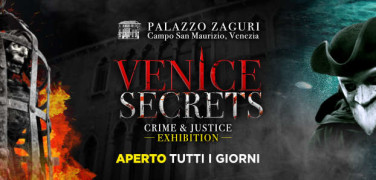 """Venice Secrets, Crime and Justice"" exhibition from March 31 at Palazzo Zaguri"
